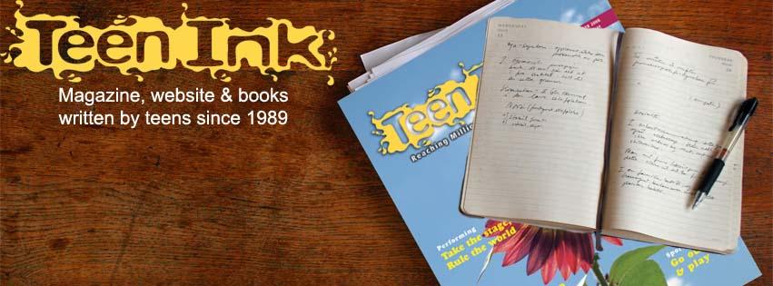Teen Ink since 1989