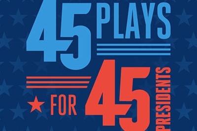 45 Plays for 45 Presidents banner