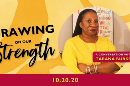 Banner for Drawing on Our Strength - A Conversation with Tarana Burke