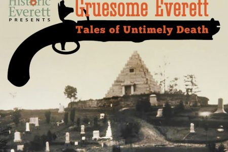 Banner for Historic Everett Gruesome Tales of Untimely Death