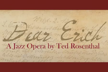 Banner for Dear Erich jazz opera by Ted Rosenthal