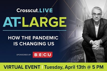 Banner for Crosscut Apr 13 2021, How the Pandemic is Changing Us
